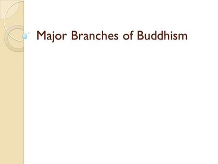 Major Branches of Buddhism
