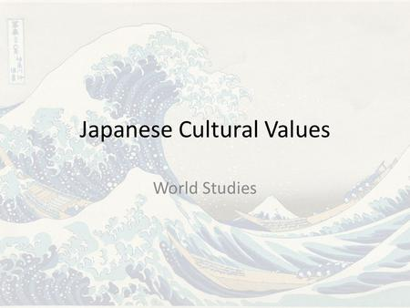 Japanese Cultural Values World Studies. Background While American and Japanese culture may have many similarities, there are some key differences. Japanese.