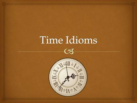  time flies  This common idiom means that time passes quickly.  'Time flies when you are having fun.'