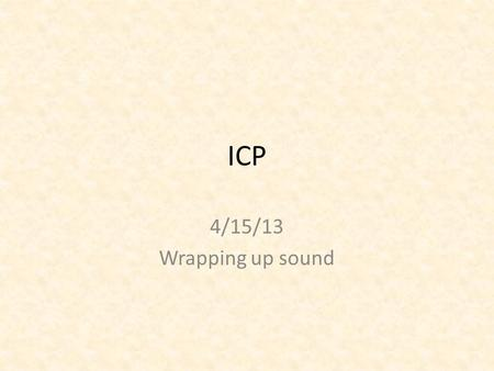 ICP 4/15/13 Wrapping up sound. Warmup Label each component of this transverse wave.