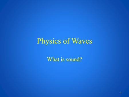 Physics of Waves What is sound? 1. Physics of Sound I. Basics of sound Terms and word wall II. What is a wave? III. Ultrasound 2.