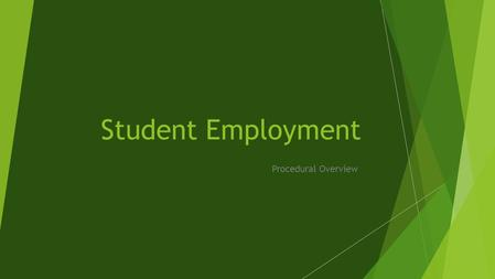Student Employment Procedural Overview. Non-Work Study Student Employment.