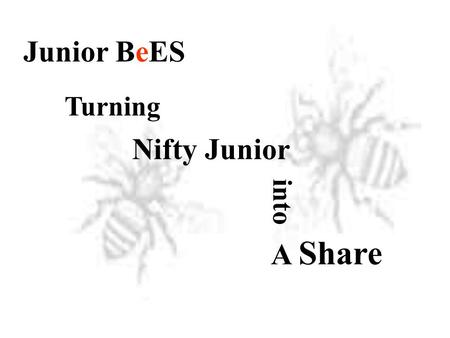 Turning Nifty Junior into A Share Junior BeES. Second Exchange Traded Fund (ETF) from Benchmark Asset Management Company Pvt. Ltd. Combination of a share.