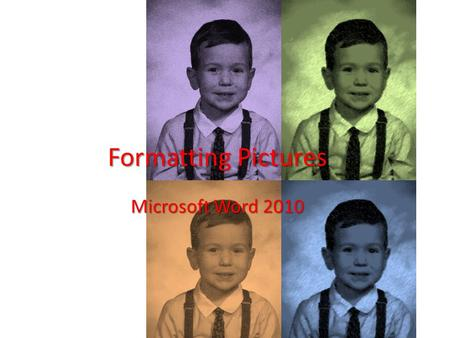 Formatting Pictures Microsoft Word 2010. Andy Warhol.