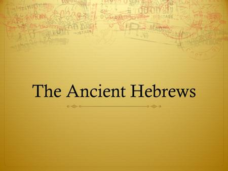"The Ancient Hebrews. Monotheism  Up until this point, we have only studied polytheistic religions  Judaism is monotheistic, meaning ""one god""  The."
