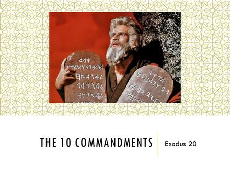 THE 10 COMMANDMENTS Exodus 20 WHICH COMMANDMENT IS THE GREATEST?