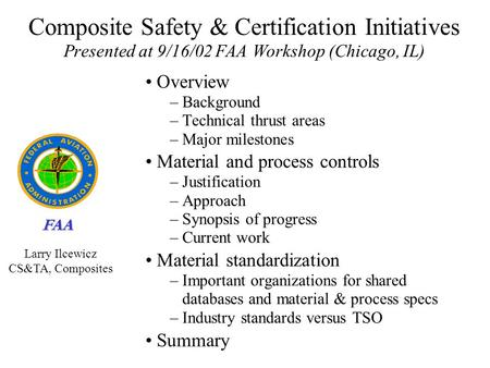 FAA Composite Safety & Certification Initiatives Presented at 9/16/02 FAA Workshop (Chicago, IL) Overview – Background – Technical thrust areas – Major.