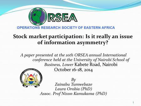 Stock market participation: Is it really an issue of information asymmetry? A paper presented at the 10th ORSEA annual International conference held at.