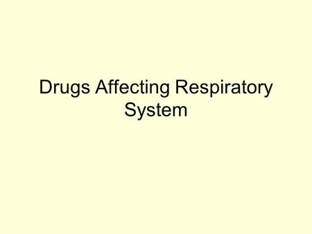Drugs Affecting Respiratory System. Antihistamines Drugs that directly compete with histamine for specific receptor sites Two histamine receptors –H 1.