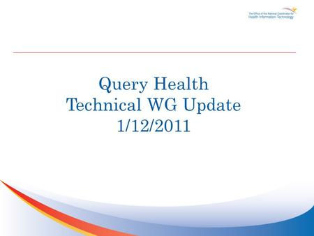Query Health Technical WG Update 1/12/2011. Agenda TopicTime Slot Administrative stuff and reminders2:00 – 2:05 pm Specification Updates QRDA HQMF Query.