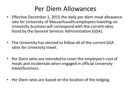 Per Diem Allowances Effective December 1, 2015 the daily per diem meal allowance rate for University of Massachusetts employees traveling on University.
