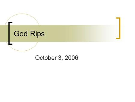 "God Rips October 3, 2006. Holiness Explored Greek root word ""To be holy"" means to cut or separate."