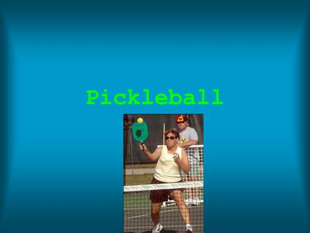 Pickleball. Governing Body Year Originated 1965 Inventor Joel Pritchard Place of Origin Seattle,Washington.