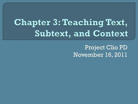 Project Clio PD November 16, 2011.  Introducing historical thinking History is a discipline centered on questions and interpretations Historical thinking.