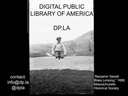 "DIGITAL PUBLIC LIBRARY OF AMERICA DP.LA ""Benjamin Sewall Blake jumping,"" 1888, Massachusetts Historical Society."