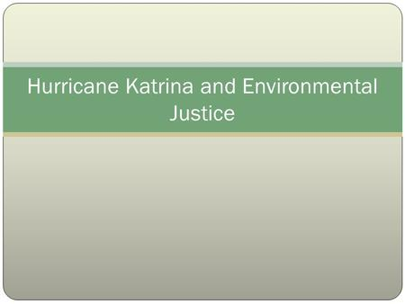 Hurricane Katrina and Environmental Justice. Category/ClassificationWinds (mph)Pressure (in. of Hg)Damage Category One Hurricane74-95 mph>=28.94 in.