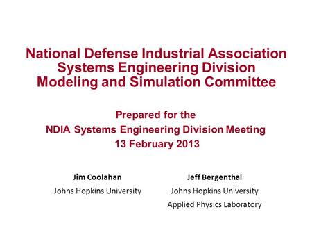 National Defense Industrial Association Systems Engineering Division Modeling and Simulation Committee Prepared for the NDIA Systems Engineering Division.