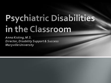 Anna Kisting, M.S. Director, Disability Support & Success Maryville University.