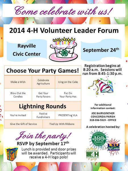 Become a 4-H Commander Today Come celebrate with us! 2014 4-H Volunteer Leader Forum Rayville Civic Center Registration begins at 8:20 a.m. Sessions will.