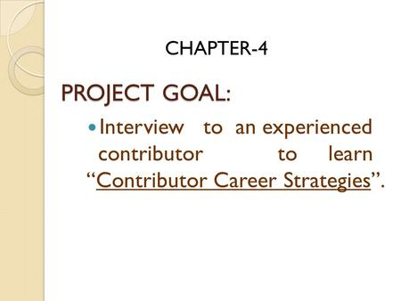 "PROJECT GOAL: Interview to an experienced contributor to learn ""Contributor Career Strategies"". CHAPTER-4."