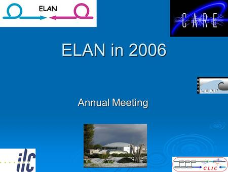 F. Richard LAL/Orsay 1 ELAN in 2006 Annual Meeting.