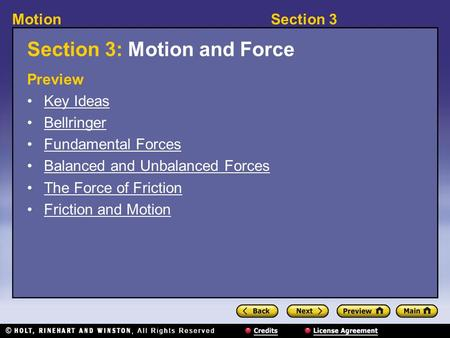 Section 3Motion Section 3: Motion and Force Preview Key Ideas Bellringer Fundamental Forces Balanced and Unbalanced Forces The Force of Friction Friction.