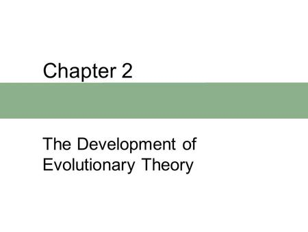Chapter 2 The Development of Evolutionary Theory.