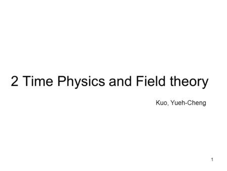 2 Time Physics and Field theory