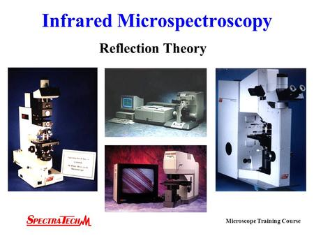 Infrared Microspectroscopy Reflection Theory Microscope Training Course.