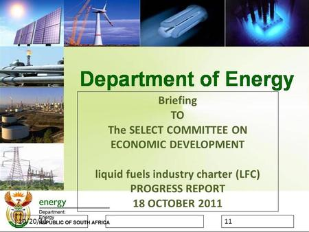 10/20/11 Briefing TO The SELECT COMMITTEE ON ECONOMIC DEVELOPMENT liquid fuels industry charter (LFC) PROGRESS REPORT 18 OCTOBER 2011 11.