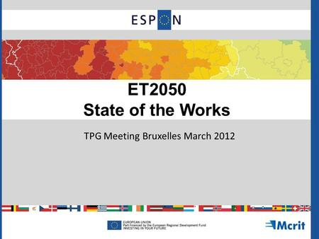 ET2050 State of the Works TPG Meeting Bruxelles March 2012.