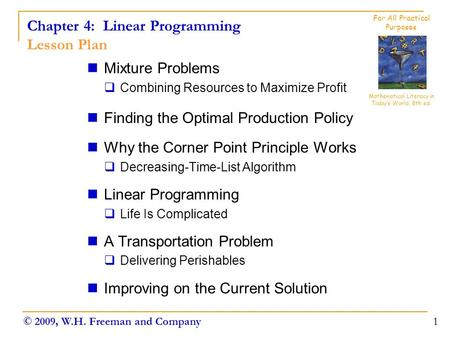 Chapter 4: Linear Programming Lesson Plan Mixture Problems  Combining Resources to Maximize Profit Finding the Optimal Production Policy Why the Corner.