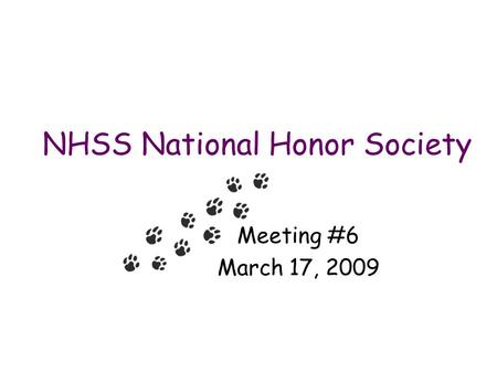 NHSS National Honor Society Meeting #6 March 17, 2009.
