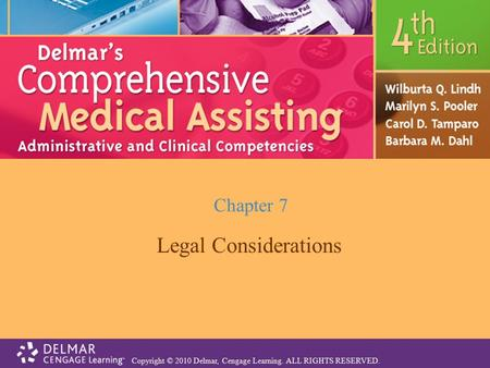 Copyright © 2010 Delmar, Cengage Learning. ALL RIGHTS RESERVED. Chapter 7 Legal Considerations.
