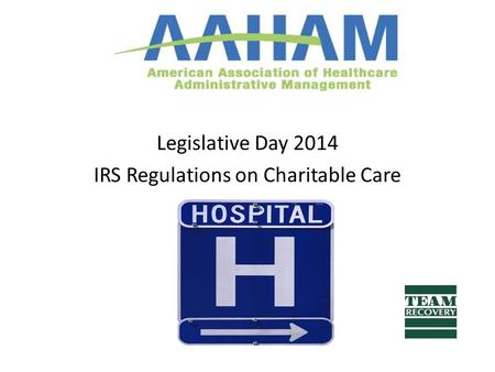 Us Legislative Day 2014 IRS Regulations on Charitable Care.