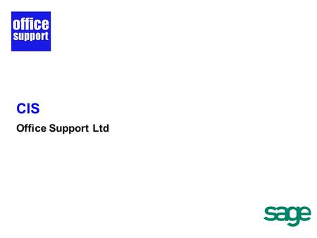 CIS Office Support Ltd. Background New CIS Scheme Sage 50 Accounts and CIS What you should do to prepare How we can help Questions & Answers Agenda.