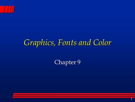 1 Graphics, Fonts and Color Chapter 9. 2 What is in this chapter: l Graphics class and coordinates l graphics primitives (lines,rectangles,ovals and arcs)