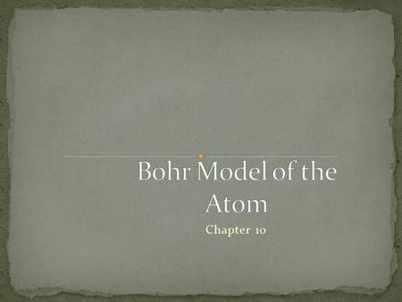 Chapter 10. Matter and energy were thought to be distinct in the early 19 th century. Matter consisted of particles; whereas electromagnetic radiation.
