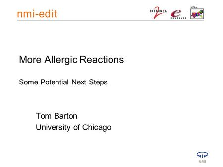 More Allergic Reactions Some Potential Next Steps Tom Barton University of Chicago.