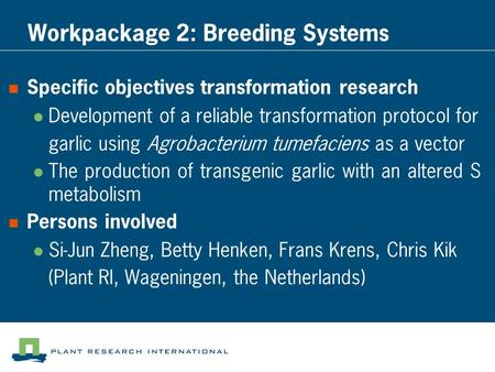 Workpackage 2: Breeding Systems
