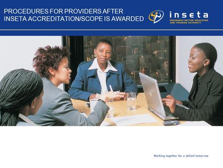 PROCEDURES FOR PROVIDERS AFTER INSETA ACCREDITATION/SCOPE IS AWARDED.