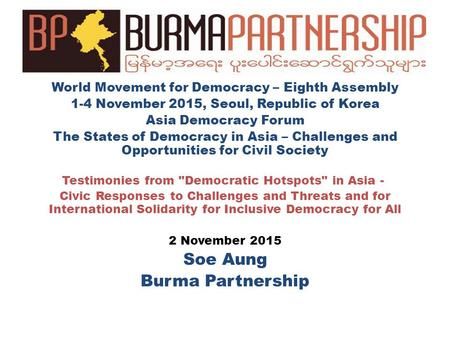 World Movement for Democracy – Eighth Assembly 1-4 November 2015, Seoul, Republic of Korea Asia Democracy Forum The States of Democracy in Asia – Challenges.