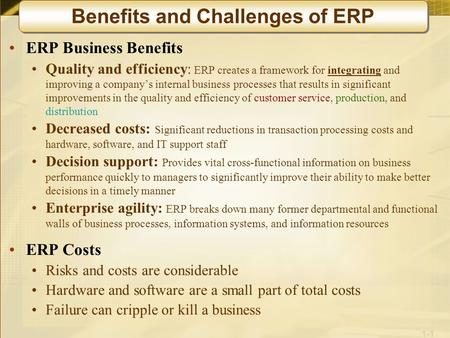 1-1 ERP Business Benefits Quality and efficiency: ERP creates a framework for integrating and improving a company's internal business processes that results.
