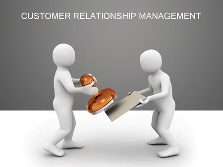 "CUSTOMER RELATIONSHIP MANAGEMENT. ""CRM is an IT enabled business strategy, the outcome of which to optimize profitability, revenue and customer satisfaction."