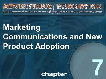 Marketing Communications and New Product Adoption 7.