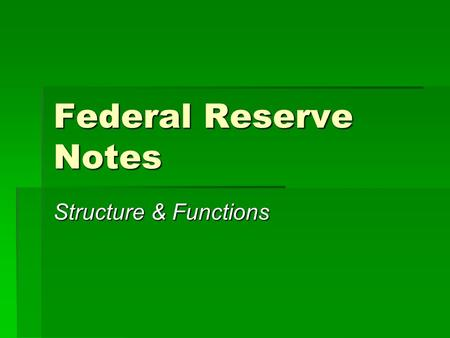 Federal Reserve Notes Structure & Functions. I. Purpose: to keep the economy stable  Goals: high employment, stable prices, economic growth  Enemies: