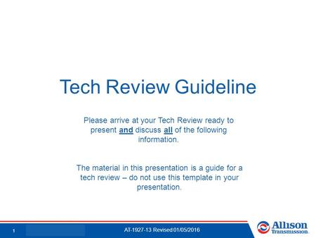 Proprietary + Confidential1 Tech Review Guideline Please arrive at your Tech Review ready to present and discuss all of the following information. The.