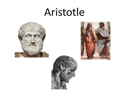 Aristotle. History and Background - Born in 384 B.C.E. in the city of Stagira in Greece. - At the age of 17, he moved to Athens to study at Plato's Academy.
