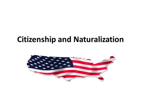 Citizenship and Naturalization. Citizen a legally recognized member of a country.