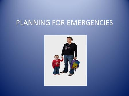 PLANNING FOR EMERGENCIES.  SELECT ASSEMBLY POINTS. Identify at least two safe assembly points. A safe assembly area may be a neighbour's house, a shop,
